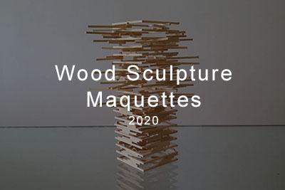 Wood Sculpture Maquettes 2020