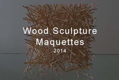 wood sculpture maquettes 2014